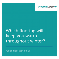 Which flooring will keep you warmest throughout winter?