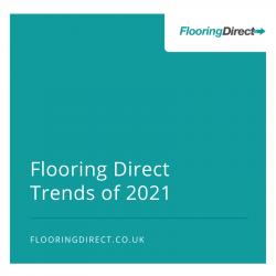 Flooring Direct trends of 2021